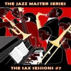 Jazz Master Series: The Sax Sessions, Vol. 7