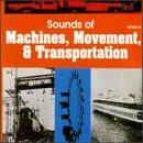 Sounds Of Machines, Movement & Transportation