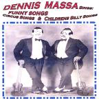Dennis Massa Sings: Funny Songs, Circus Songs & Silly Childrens Songs