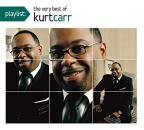 Playlist: The Very Best of Kurt Carr &amp; the Kurt Carr Singers