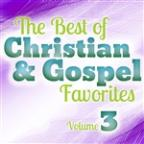 Best Of Christian And Gospel Favorites, Vol. 3