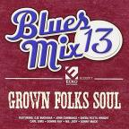 Blues Mix, Vol. 13: Grown