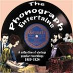 Phonograph Entertains: A Collection of Vintage Popular Recordings 1903-1924