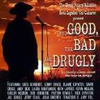 Good, The Bad And The Drugly