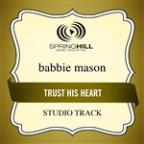 Trust His Heart (Studio Track)