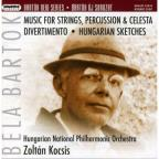 Bartok: Music for Strings, Percussion & Celesta; Divertimento; Hungarian Sketches