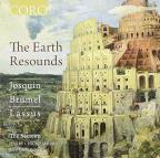 Earth Resounds - Josquin, Brummel, Lassus