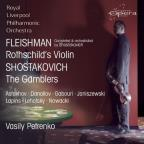 Fleishman: Rothschild's Violin; Shostakovich: The Gamblers