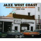 Jazz West Coast: From Hollywood To Los Angeles: 1950-1958