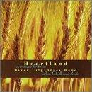 Heartland - New Music for Brass / River City Brass Band