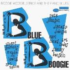 Blue Boogie: Boogie Woogie, Stride And The Piano Blues