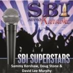 Sbi Karaoke Superstars - Sammy Kershaw, Doug Stone & David Lee Murphy