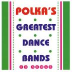 Polka's Greatest Dance Bands