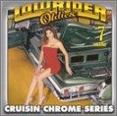 Lowrider Oldies: Cruisin Chrome Series Vol. 7
