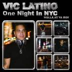 Vic Latino: One Night in New York City