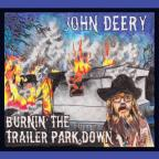 Burnin' the Trailer Park Down