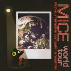 MICE: World Tour