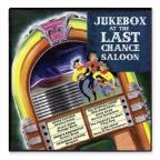 Jukebox at the Last Chance Saloon