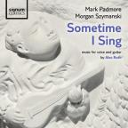 Sometime I Sing: Music for Voice and Guitar by Alec Roth
