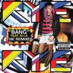 Bang (The Remixes)