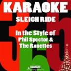 Sleigh Ride (In The Style Of Phil Spector & The Ronettes) [karaoke Version] - Single