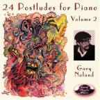 Gary Noland: 24 Postludes for Piano, Vol. 2