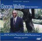George Walker: Great American Orchestral Works, Vol. 3