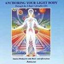 Anchoring Your Light Body: Through The 8 Rays