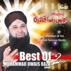 Best Of Muhammad Owais Raza Qadri, Vol. 2 - Islamic Naats