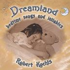 Dreamland: Bedtime Songs & Lullabies