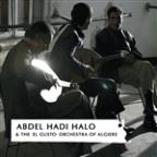 Abdel Hadi Halo & the El Gusto Orchestra of Algiers