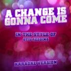 Change Is Gonna Come (In The Style Of Otis Redding) [karaoke Version] - Single
