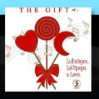 Gift Of Lullabyes, Lollipops &amp; Love