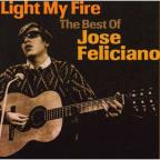 Light My Fire: The Best of Jose Feliciano