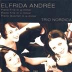 Elfrida Andree: Piano Trio in G minor; Piano Trio in C minor; Piano Quartet in A minor