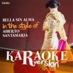 Bella Sin Alma (In The Style Of Alberto Santamaria) [karaoke Version] - Single