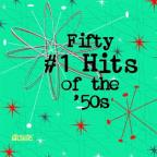 Fifty #1 Hits of the 50s