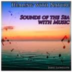 Healing With Nature: Sounds Of Sea With Music