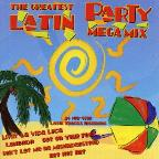 Greatest Latin Party Megamix