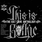 This Is Gothic: The Bat Cave Anthology