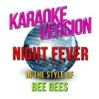Night Fever (In The Style Of The Bee Gees) [karaoke Version] - Single
