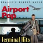 Reader's Digest Music: Airport Pop - Terminal Hits