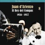 History Of Tango / El Rey Del Compas / Recordings 1956 - 1957, Vol. 8