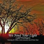 We Need Your Light