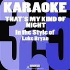 That's My Kind Of Night (In The Style Of Luke Bryan) [karaoke Version] - Single