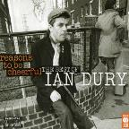 Reasons to Be Cheerful: The Very Best of Ian Dury &amp; the Blockheads