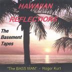 Hawaiian Reflections: The Basement Tapes