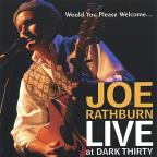 Would You Please Welcome... Joe Rathburn Live at Dark Thirty