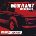What It Ain't - The Remixes