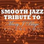 Mary J. Blige Smooth Jazz Tribute, Vol. 2
